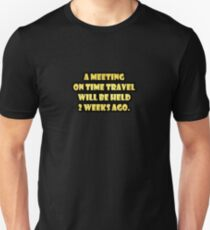 "Gold lettering with the message ""A Meeting On Time Travel"". T-Shirt"