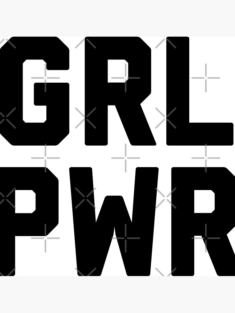 GRL PWR GIRL POWER  by MadEDesigns