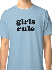 girls rule Classic T-Shirt