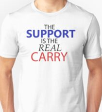 The Support is the Real Carry T-Shirt