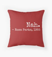 Nah Rosa Parks, 1955 Civil Rights Freedom Justice Throw Pillow