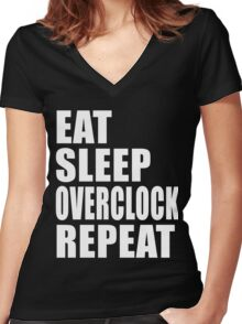 Eat Sleep Overclock Repeat Over Clock Cute For T Shirt Man Men Woman Women Computer Hack Hacker Programmer Code coding Coder Lover Cute Funny Gift Party Women's Fitted V-Neck T-Shirt