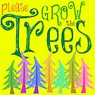 Please Grow the Trees by EvePenman