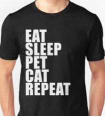 Eat Sleep Pet Cat Repeat Cute For T Shirt Man Men Woman Women Cat Lover Cute Funny Gift Pet Humane Feline Kitty T-Shirt