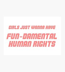 """Pink """"Girls Just Wanna Have Fun-Damental Human Rights"""" Graphic Photographic Print"""