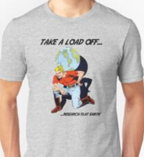 Flat Earth Designs - Take a Load Off... ...Research Flat Earth T-Shirt