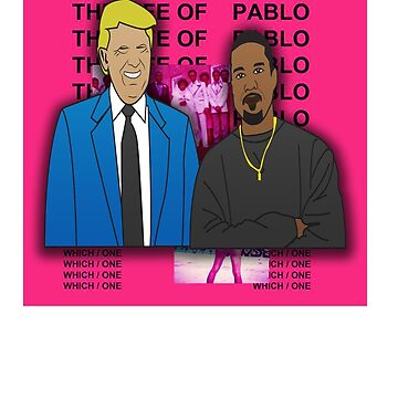 Trump X Yeezy Life of Pablo by grappler