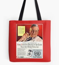 "Flat Earth Designs - ""Scientists Agree..."" DARE TO RESEARCH FLAT EARTH Tote Bag"
