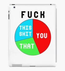 Fuck Pie Chart Shirt iPad Case/Skin