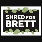 shred for Brett by Sloane Ross
