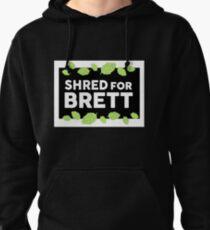 shred for Brett Pullover Hoodie