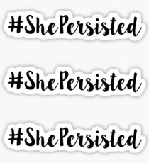 She Persisted Hashtag stickers Sticker