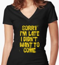 Sorry Im Late Women's Fitted V-Neck T-Shirt