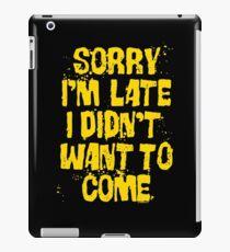 Sorry Im Late iPad Case/Skin