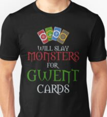 Will Slay Monsters for Gwent Cards T-Shirt