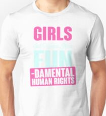 Girls Just Want To Have Fundamental Rights Unisex T-Shirt