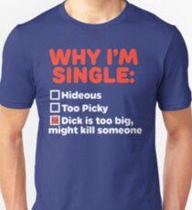 Why I'm Single Unisex T-Shirt