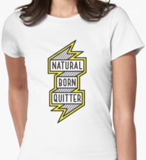 Lazy Sunday: Natural Born Quitter Women's Fitted T-Shirt