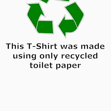 Environmentally Unfriendly T-Shirt by ch3rrybl0ss0m