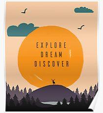 EXPLORE DISCOVER DREAM Poster