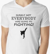 Surely not everybody was kung fu fighting! Black Version T-Shirt