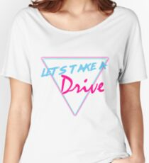 Let's Take A Drive Women's Relaxed Fit T-Shirt