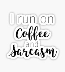 Coffee and Sarcasm small Sticker