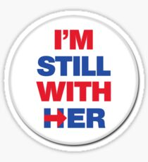 I'm Still with Her Sticker