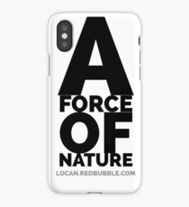 A FORCE OF NATURE iPhone Case/Skin