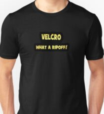 """Gold lettering with the message """"Velcro – What A Rip Off"""". Unisex T-Shirt"""