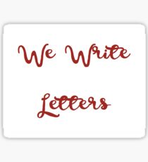 We Write Letters Sticker