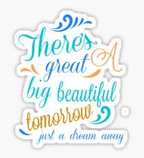 Great Big Beautiful Tomorrow Sticker