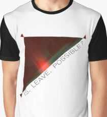 IS. LEAVE. POSSIBLE? Graphic T-Shirt