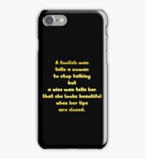 "Gold lettering with the message ""A Foolish Man Tells A Woman To Stop Talking"". iPhone Case/Skin"