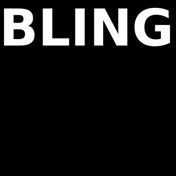 BLING - Gift Idea for Women Men Boys And Girls by funnyslogan