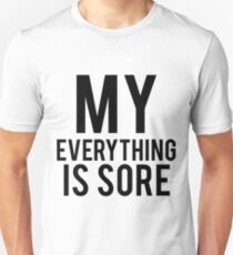 My Everything Is Sore T-Shirt