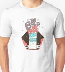 Be Bold Be Brave Enough Unisex T-Shirt