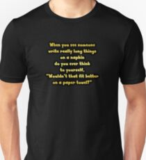 """Gold lettering with the message """"Writing Long Things On A Napkin"""". T-Shirt"""