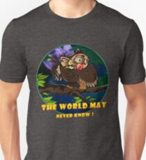 The World May Never Know Unisex T-Shirt
