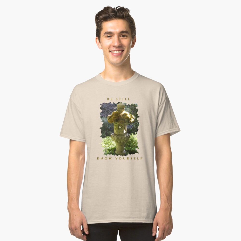 HEALING PEACEFUL MEDITATION KEEP STILL AND KNOW YOURSELF Classic T-Shirt