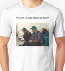 Listens To Mac Demarco Once - Meme Unisex T-Shirt