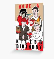 Have a KILLER birthday - Serial Killer Birthday Card Greeting Card
