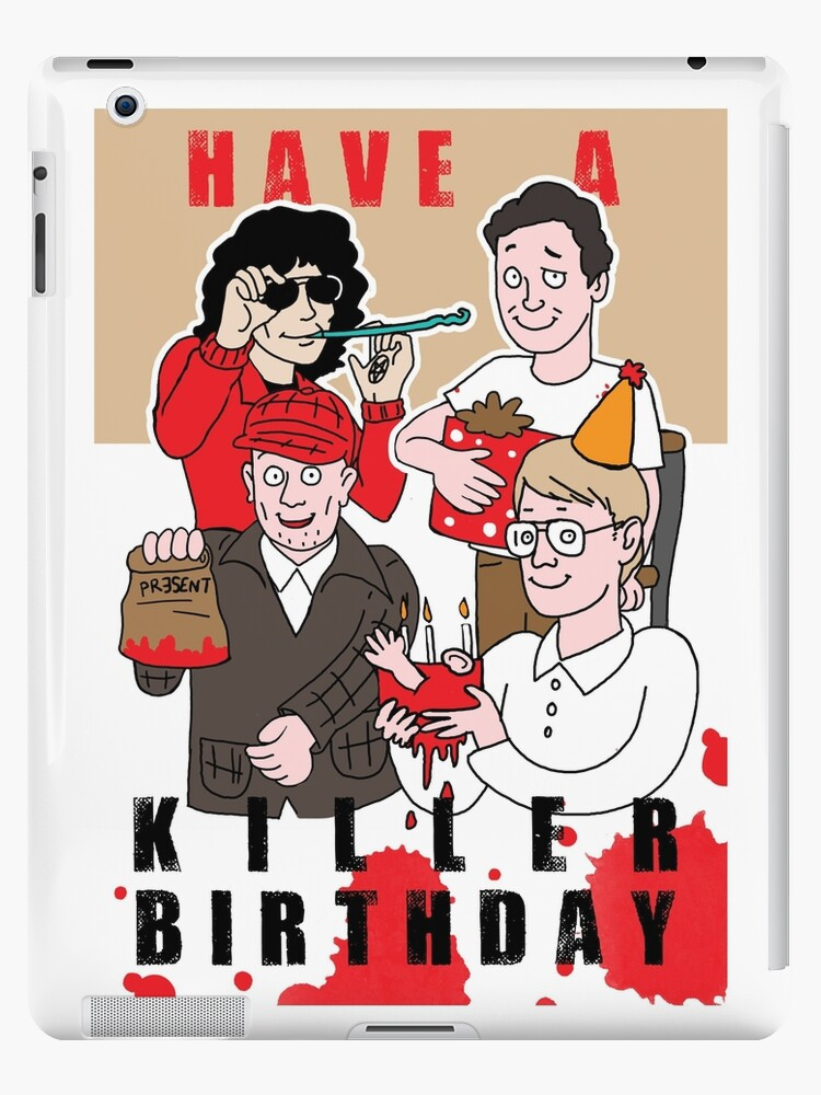 Have a killer birthday serial killer birthday card ipad cases have a killer birthday serial killer birthday card by spookyruthy bookmarktalkfo Image collections