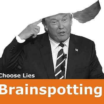 Trainspotting, Brainspotting, Trumpspotting by andizzle1