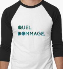 Quel Dommage! Sarcastic French Phrase Men's Baseball ¾ T-Shirt