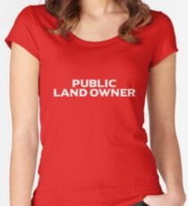 PUBLIC LAND OWNER Women's Fitted Scoop T-Shirt