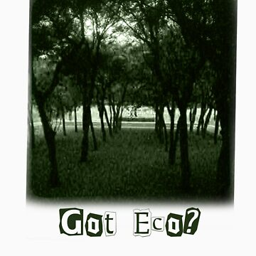 Got Eco? by loo9210