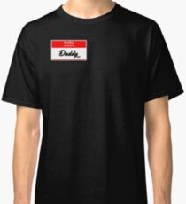 Hello My Name is, Daddy Classic T-Shirt