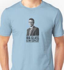 Ira Glass Is My Copilot T-Shirt