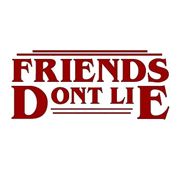 Stranger Things - Friends Dont Lie (black) by nerdytalks
